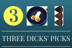 THREE DICKS' PICKS